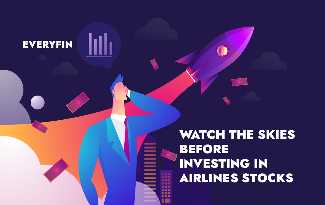 Watch the skies before investing in airline stocks