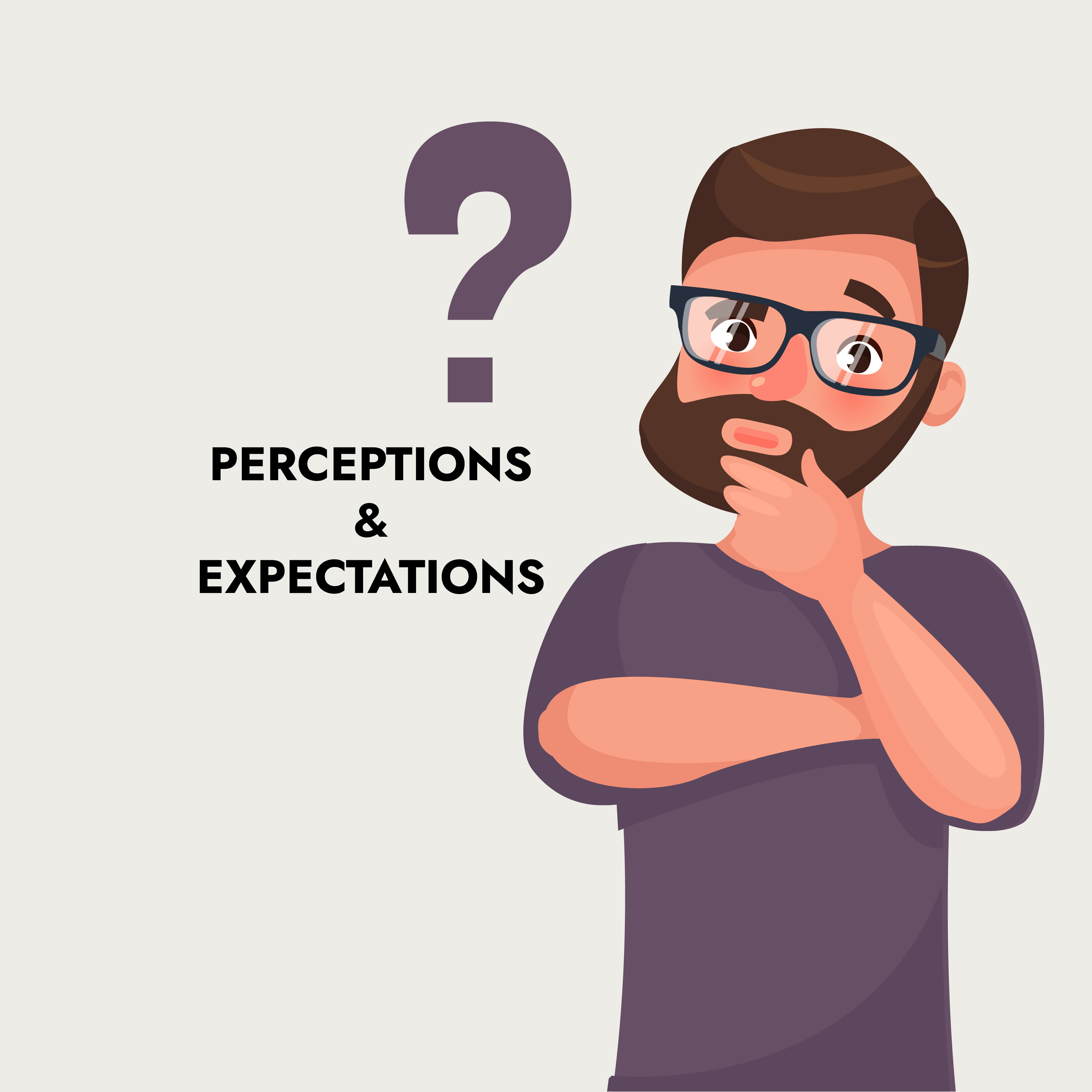 Perceptions & Expectations